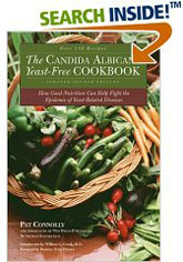 Candida Albican Yeast-Free Cookbook, The : How Good Nutrition Can Help Fight the Epidemic of Yeast-Related Diseases