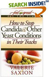 Feel Great all the time: How to Stop Candida and other yeast infections in their tracks